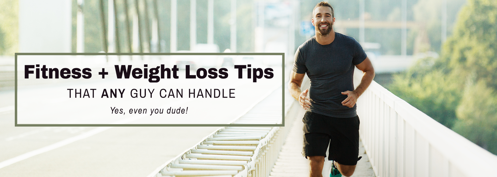 Joe running. Text Fittness + Weight Loss Tipps that any guy can handle. Yes, even you dude.